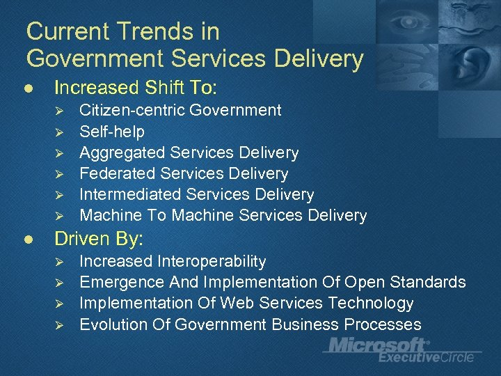 Current Trends in Government Services Delivery l Increased Shift To: Ø Ø Ø l