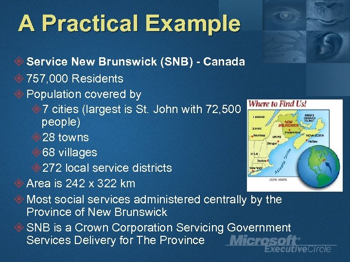 A Practical Example ² Service New Brunswick (SNB) - Canada ² 757, 000 Residents