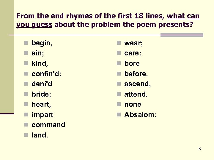 From the end rhymes of the first 18 lines, what can you guess about