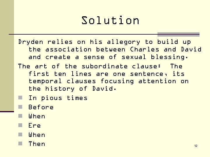 Solution Dryden relies on his allegory to build up the association between Charles and
