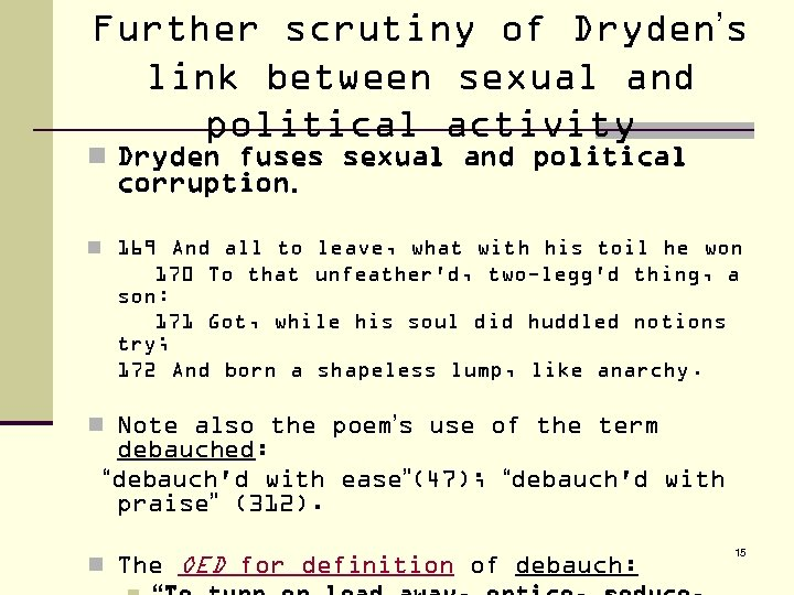Further scrutiny of Dryden's link between sexual and political activity n Dryden fuses sexual