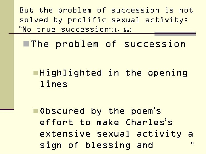 """But the problem of succession is not solved by prolific sexual activity: """"No true"""