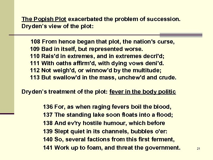 The Popish Plot exacerbated the problem of succession. Dryden's view of the plot: 108