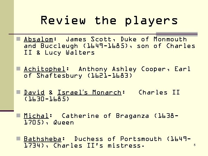 Review the players n Absalom: James Scott, Duke of Monmouth and Buccleugh (1649 -1685),