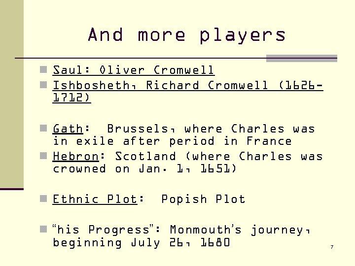 And more players n Saul: Oliver Cromwell n Ishbosheth, Richard Cromwell (1626 - 1712)
