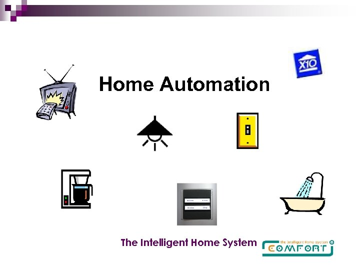 Home Automation The Intelligent Home System