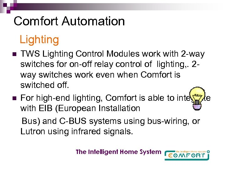 Comfort Automation Lighting n n TWS Lighting Control Modules work with 2 -way switches