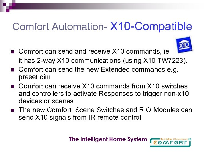 Comfort Automation- X 10 -Compatible n n Comfort can send and receive X 10