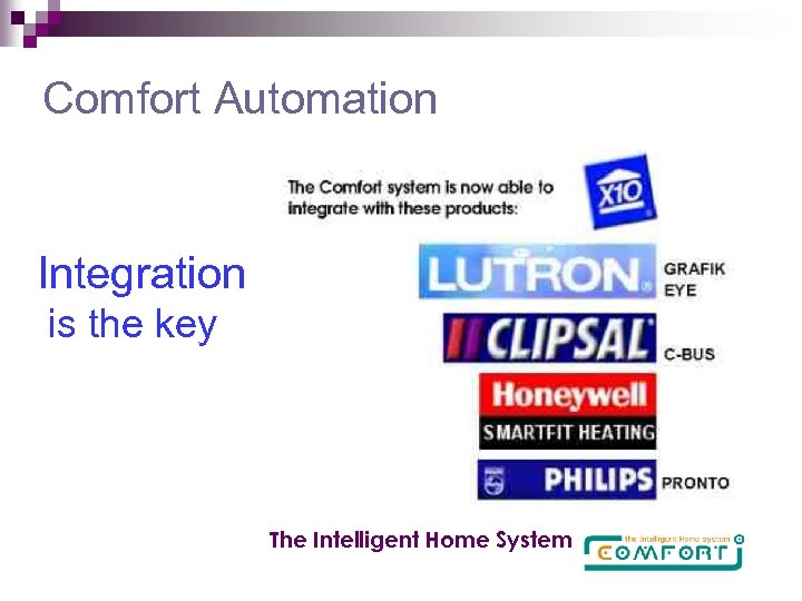 Comfort Automation Integration is the key The Intelligent Home System