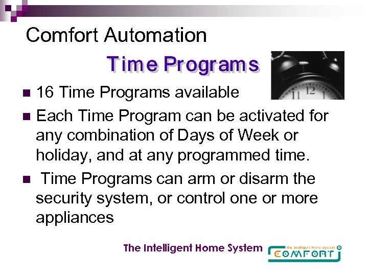 Comfort Automation 16 Time Programs available n Each Time Program can be activated for