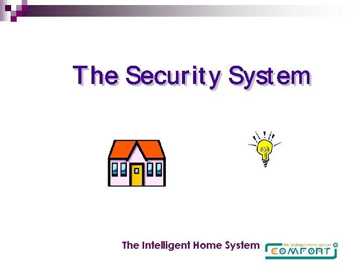The Intelligent Home System