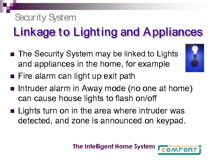 n n The Security System may be linked to Lights and appliances in the