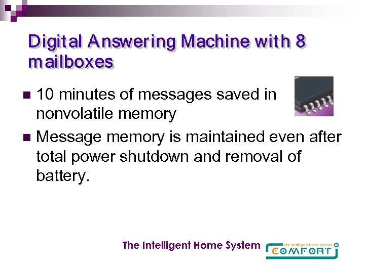 10 minutes of messages saved in nonvolatile memory n Message memory is maintained even