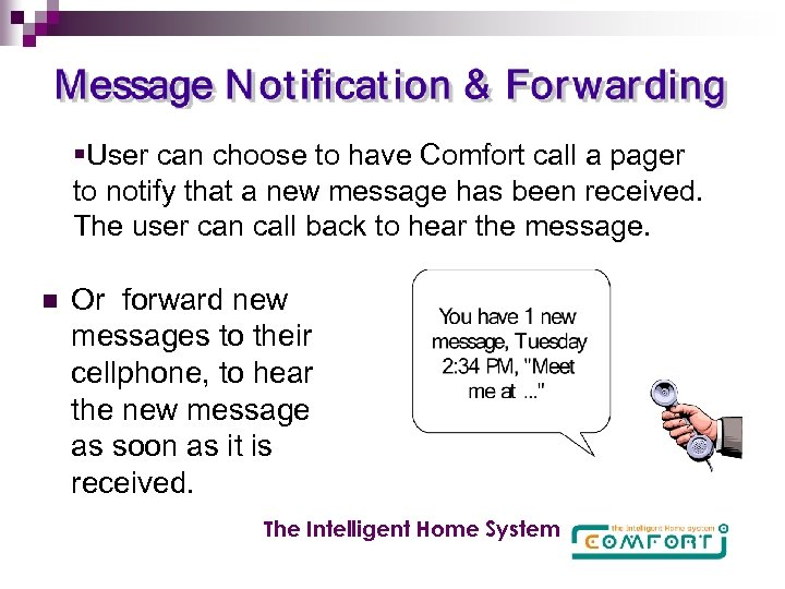 §User can choose to have Comfort call a pager to notify that a new