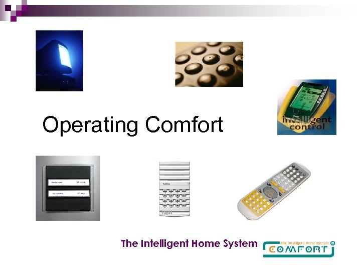 Operating Comfort The Intelligent Home System