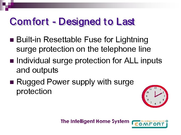 Built-in Resettable Fuse for Lightning surge protection on the telephone line n Individual surge