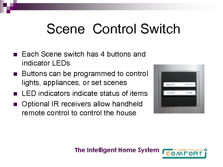 Scene Control Switch n n Each Scene switch has 4 buttons and indicator LEDs