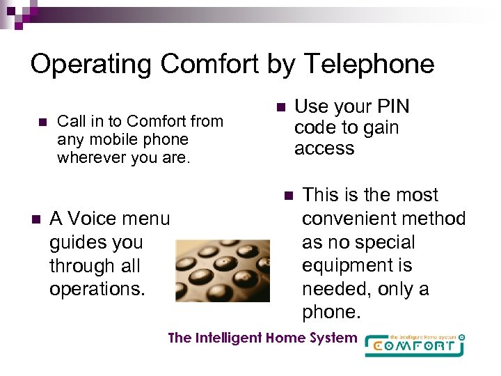 Operating Comfort by Telephone n Call in to Comfort from any mobile phone wherever