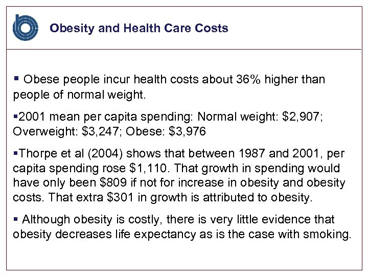 Obesity and Health Care Costs § Obese people incur health costs about 36% higher