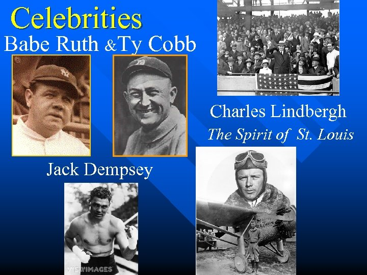 Celebrities Babe Ruth &Ty Cobb Charles Lindbergh The Spirit of St. Louis Jack Dempsey