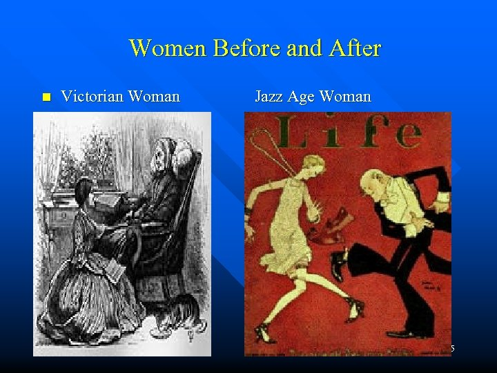 Women Before and After n Victorian Woman Jazz Age Woman 15