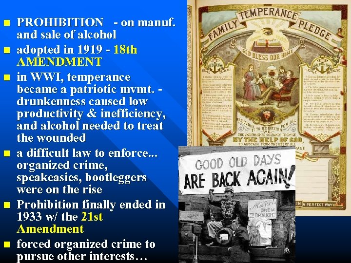 n n n PROHIBITION - on manuf. and sale of alcohol adopted in 1919