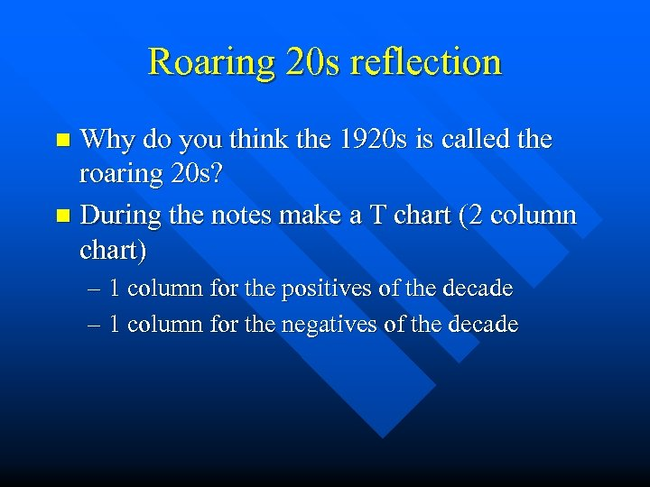 Roaring 20 s reflection Why do you think the 1920 s is called the