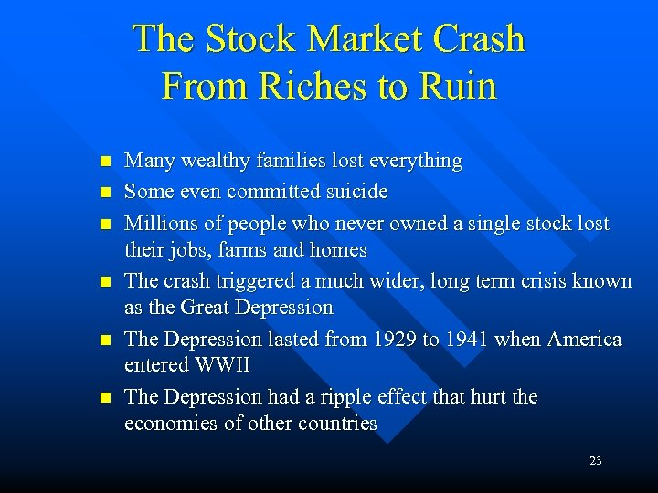 The Stock Market Crash From Riches to Ruin n n n Many wealthy families