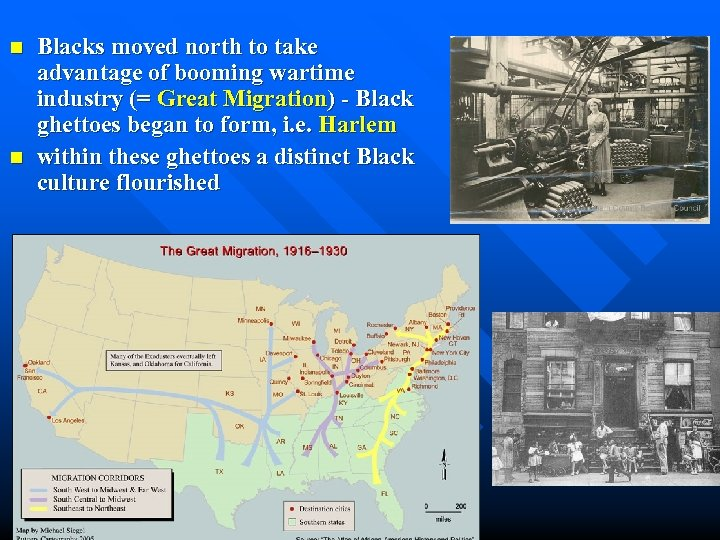 n n Blacks moved north to take advantage of booming wartime industry (= Great