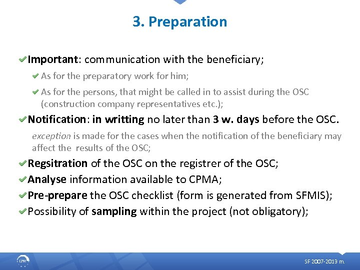 3. Preparation Important: communication with the beneficiary; As for the preparatory work for him;