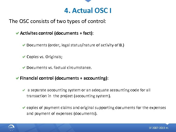 4. Actual OSC I The OSC consists of two types of control: Activites control