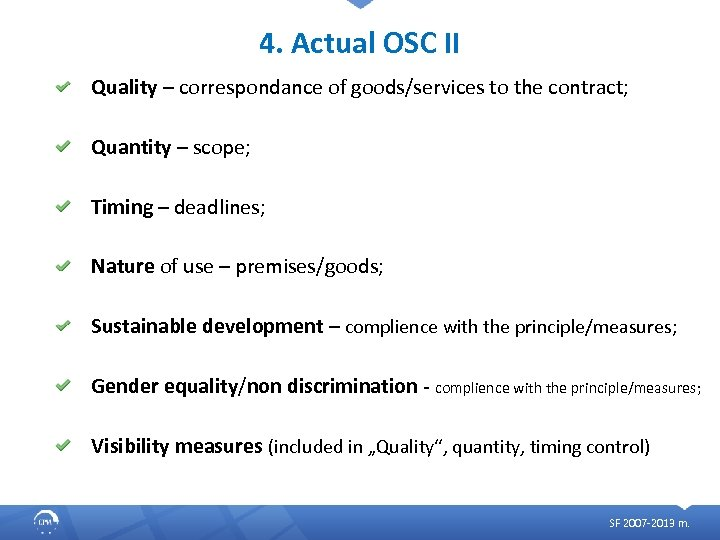 4. Actual OSC II Quality – correspondance of goods/services to the contract; Quantity –