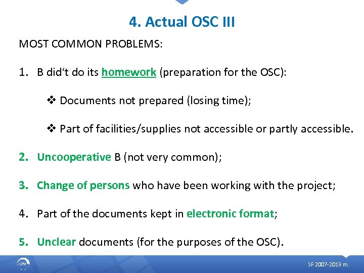 4. Actual OSC III MOST COMMON PROBLEMS: 1. B did't do its homework (preparation
