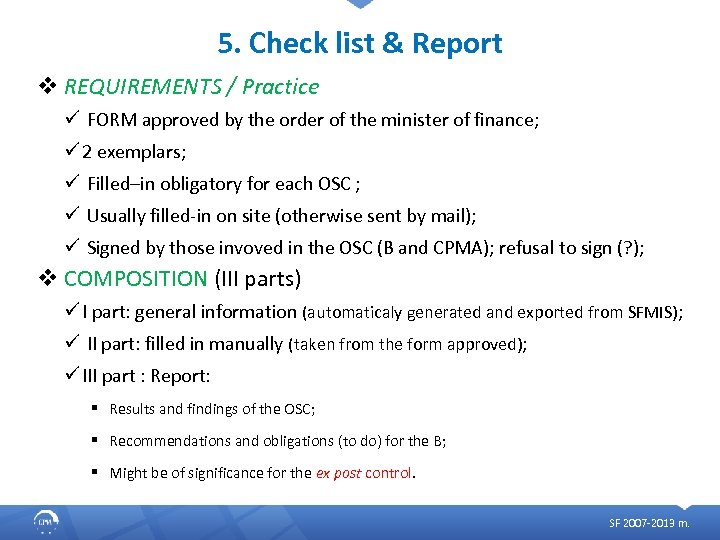 5. Check list & Report v REQUIREMENTS / Practice ü FORM approved by the