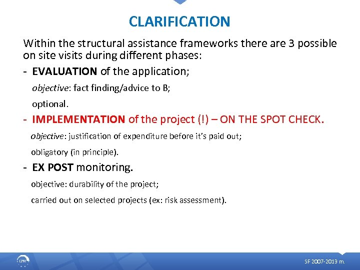 CLARIFICATION Within the structural assistance frameworks there are 3 possible on site visits during