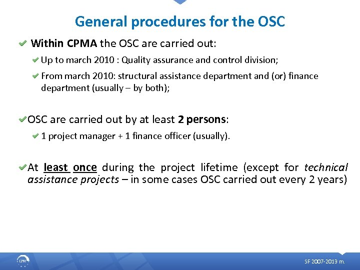 General procedures for the OSC Within CPMA the OSC are carried out: Up to