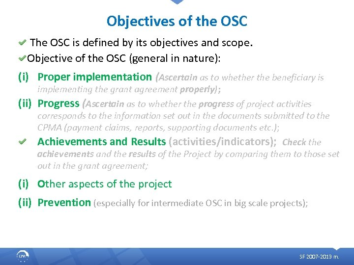 Objectives of the OSC The OSC is defined by its objectives and scope. Objective