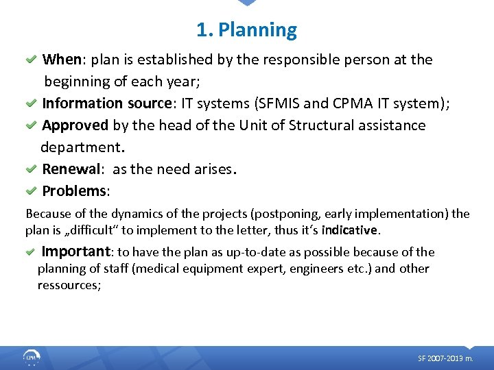 1. Planning When: plan is established by the responsible person at the beginning of