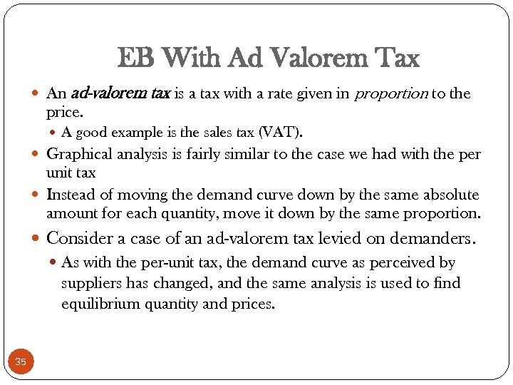 EB With Ad Valorem Tax An ad-valorem tax is a tax with a rate