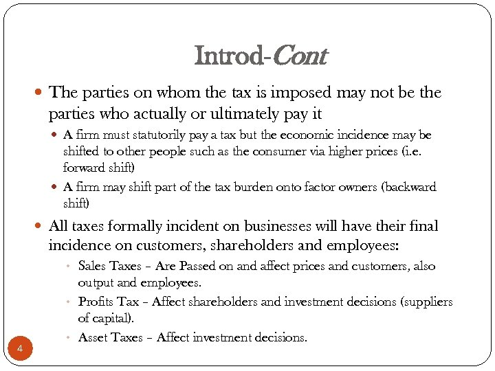 Introd-Cont The parties on whom the tax is imposed may not be the parties