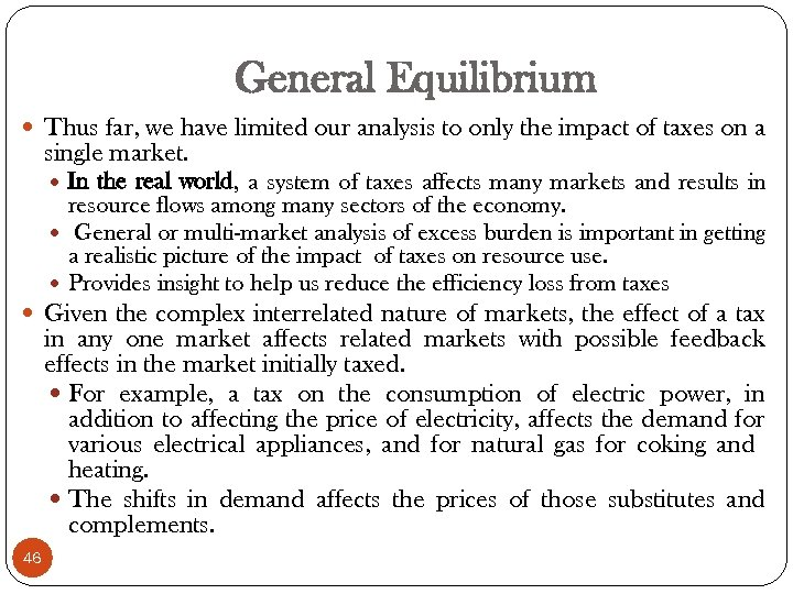General Equilibrium Thus far, we have limited our analysis to only the impact of