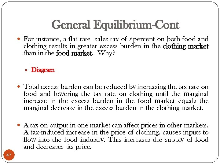 General Equilibrium-Cont For instance, a flat rate sales tax of t percent on both