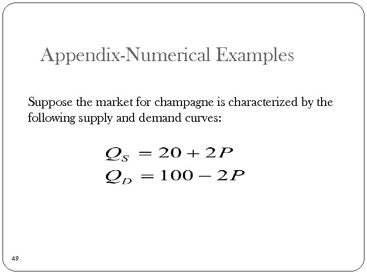 Appendix-Numerical Examples Suppose the market for champagne is characterized by the following supply and