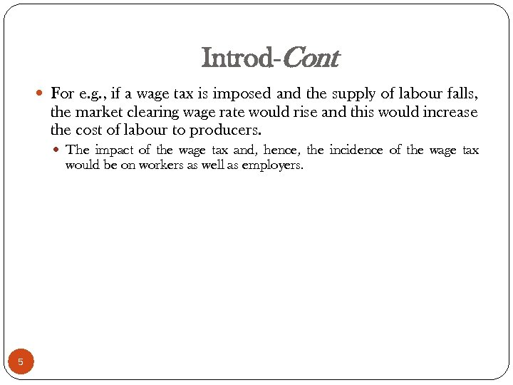 Introd-Cont For e. g. , if a wage tax is imposed and the supply