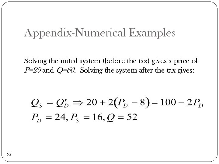 Appendix-Numerical Examples Solving the initial system (before the tax) gives a price of P=20