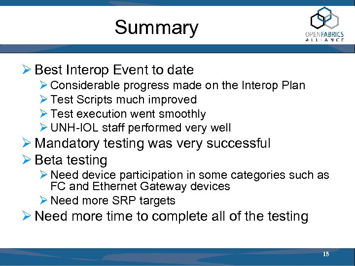Summary Ø Best Interop Event to date Ø Considerable progress made on the Interop