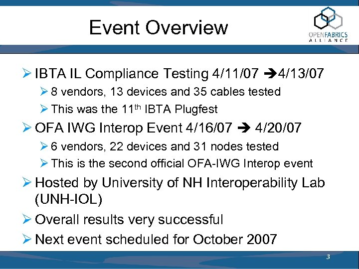 Event Overview Ø IBTA IL Compliance Testing 4/11/07 4/13/07 Ø 8 vendors, 13 devices