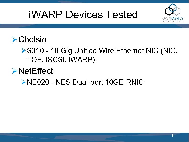 i. WARP Devices Tested Ø Chelsio ØS 310 - 10 Gig Unified Wire Ethernet