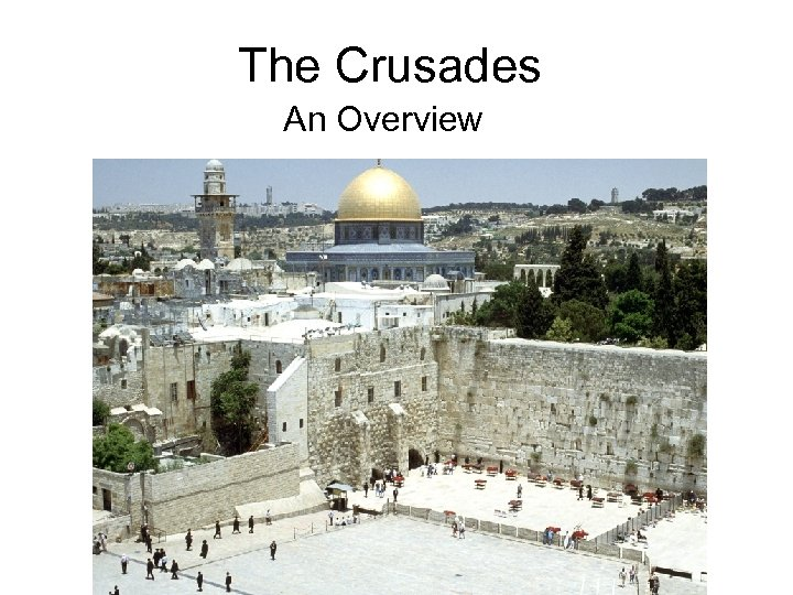 The Crusades An Overview