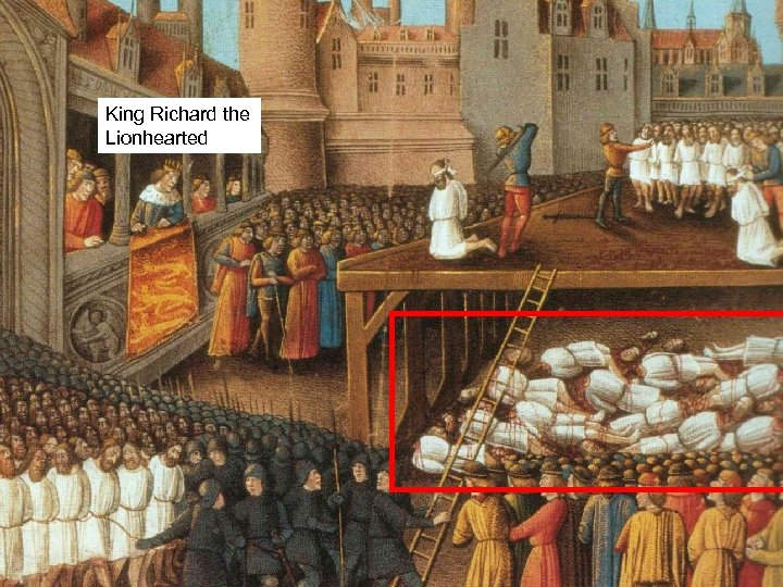 Third Crusade the King Richard Lionhearted • What's happening? • Richard the Lionhearted executes